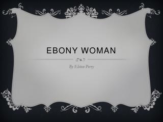 Ebony woman