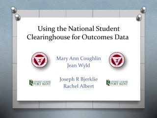 Using the National Student Clearinghouse for Outcomes Data