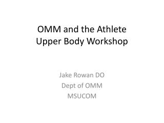OMM and the  Athlete Upper Body Workshop