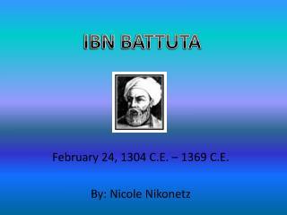 February 24, 1304 C.E. – 1369 C.E. By: Nicole Nikonetz