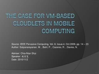 The Case for VM-based Cloudlets in Mobile Computing