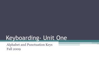 Keyboarding- Unit One