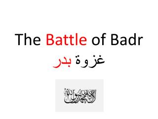 The  Battle  of  Badr ????  ???
