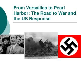 From Versailles to Pearl Harbor: The Road to War and the US Response
