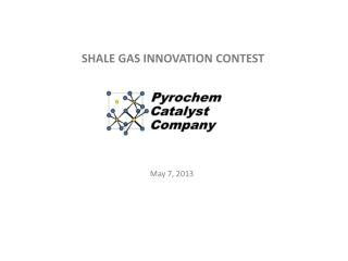 SHALE GAS INNOVATION CONTEST