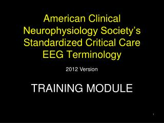 American Clinical Neurophysiology Society's Standardized Critical Care EEG Terminology