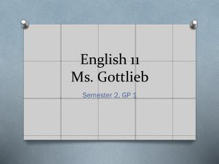 English  11   Ms . Gottlieb