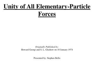 Unity of All Elementary-Particle  Forces Originally Published by: