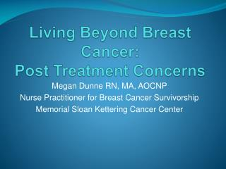 Living Beyond  Breast Cancer: Post Treatment Concerns