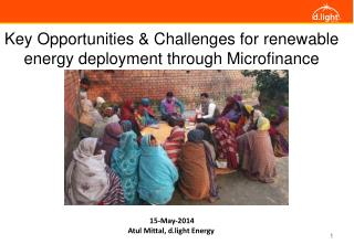 Key  Opportunities & Challenges for  renewable energy deployment through Microfinance