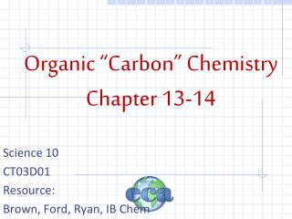 "Organic ""Carbon"" Chemistry Chapter 13-14"