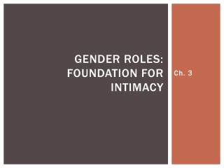 Gender Roles: Foundation for Intimacy