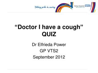 """Doctor I have a cough"" QUIZ"