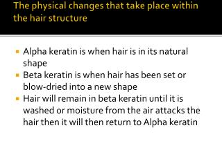 The physical changes that take place within the hair structure