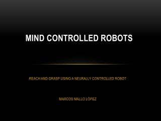 MIND CONTROLLED ROBOTS