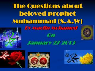 T he Questions about beloved prophet Muhammad (S.A.W)