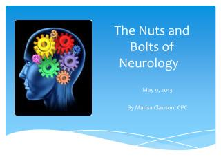 The Nuts and Bolts of Neurology