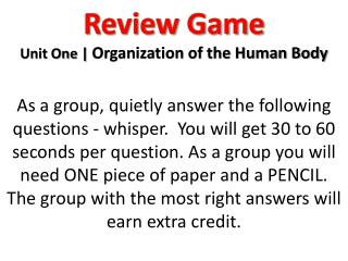 Review Game Unit One |  Organization of the Human Body