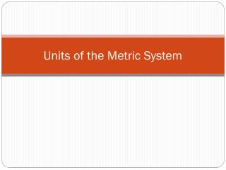 Units of the Metric System