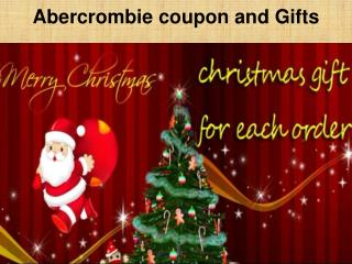 Abercrombie coupon and Gifts