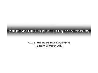 Your second annual progress review