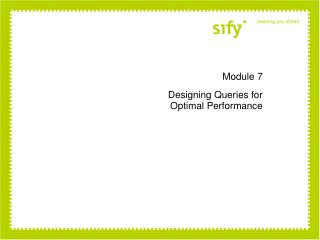 Module 7 Designing Queries for  Optimal Performance