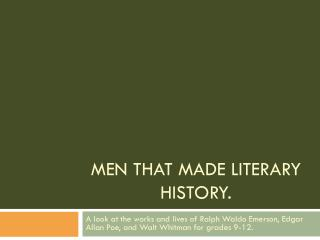 Men That made Literary History.