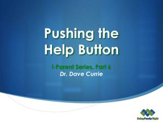 Pushing the  Help Button