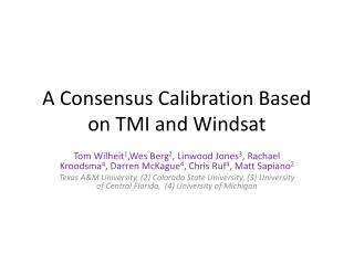 A Consensus Calibration Based on TMI and Windsat