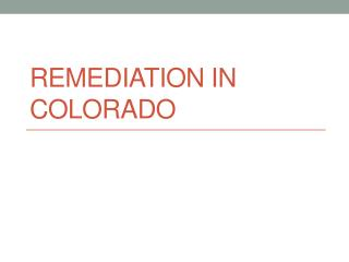 Remediation in  COlorado