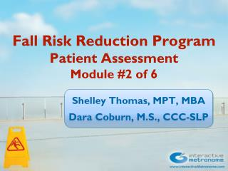 Fall Risk Reduction Program Patient Assessment Module  #2  of 6