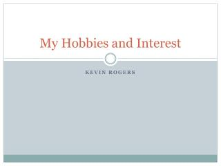 My Hobbies and Interest