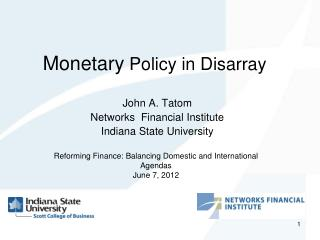 Monetary  Policy in Disarray