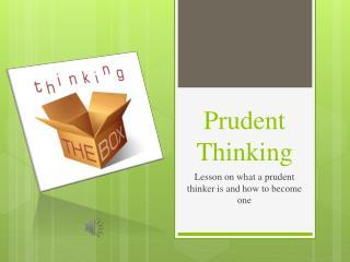 Prudent Thinking