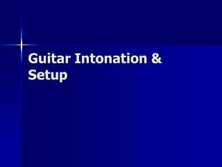 Guitar Intonation & Setup