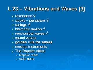 L 23   Vibrations and Waves [3]