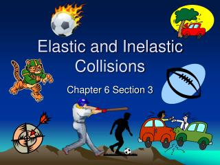 Elastic and Inelastic Collisions