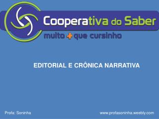 EDITORIAL E CRÔNICA NARRATIVA