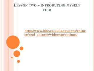 Lesson two – introducing myself film
