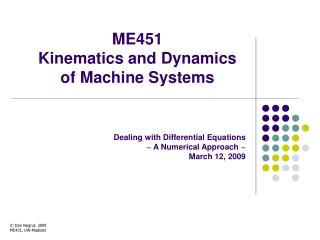 ME451  Kinematics and Dynamics of Machine Systems