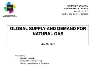 GLOBAL SUPPLY AND DEMAND FOR NATURAL GAS May 15, 2012