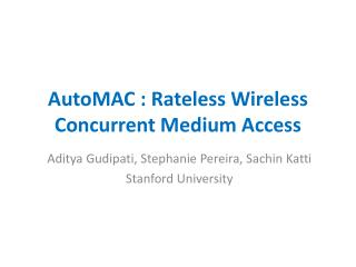 AutoMAC  :  Rateless  Wireless Concurrent Medium Access