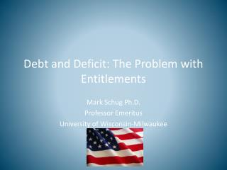 Debt and Deficit: The Problem with Entitlements