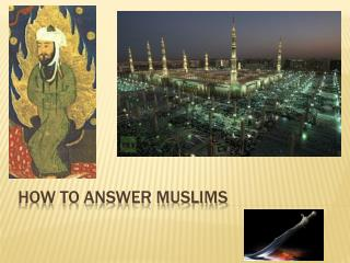 HOW TO ANSWER MUSLIMS