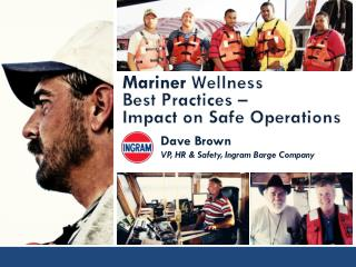 Mariner Wellness  Best Practices –  Impact  on Safe Operations