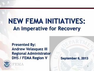 NEW FEMA INITIATIVES:  An Imperative for Recovery