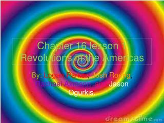 Chapter 16 lesson 1 Revolutions in the Americas
