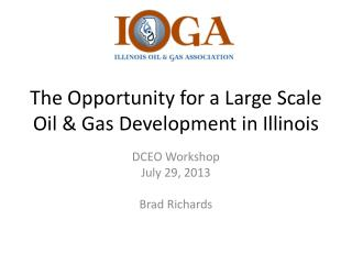 The  Opportunity for a Large Scale Oil & Gas Development in Illinois