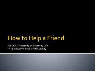 How to Help a Friend