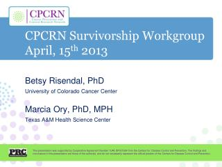 CPCRN Survivorship Workgroup April, 15 th  2013